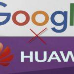 Le géant américain Google coupe les ponts avec Huawei